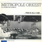 Metropole Orkest olv Rogier van Otterloo - This is all I ask (1982)